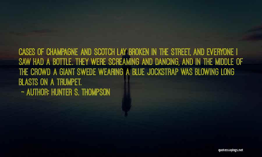 Blowing Your Own Trumpet Quotes By Hunter S. Thompson