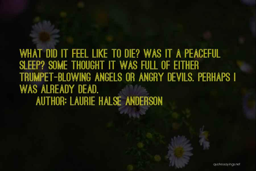 Blowing Your Own Trumpet Quotes By Laurie Halse Anderson