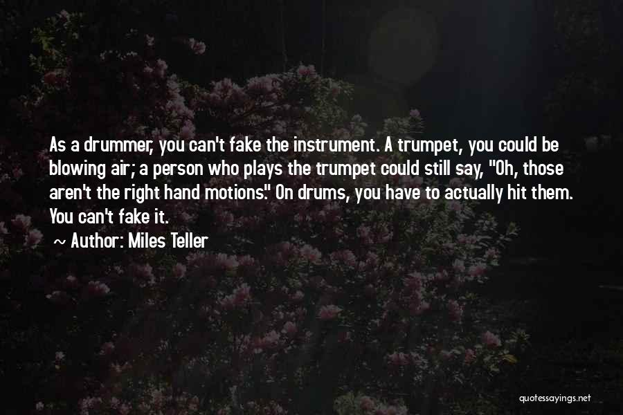 Blowing Your Own Trumpet Quotes By Miles Teller