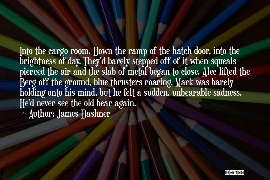 Blue Bear Quotes By James Dashner