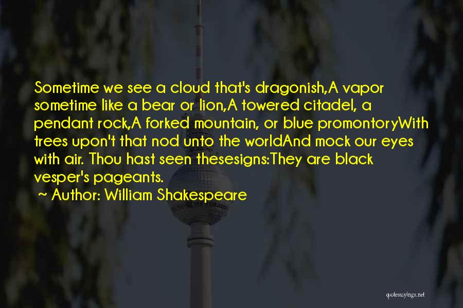 Blue Bear Quotes By William Shakespeare