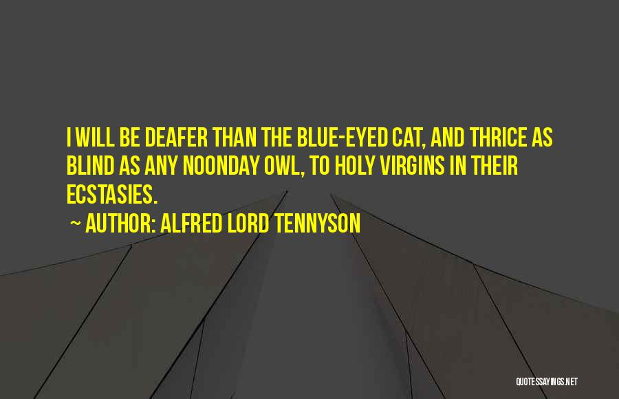 Blue Eyed Cat Quotes By Alfred Lord Tennyson