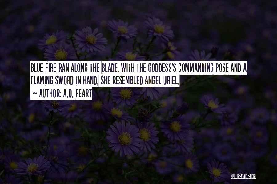 Blue Fire Quotes By A.O. Peart