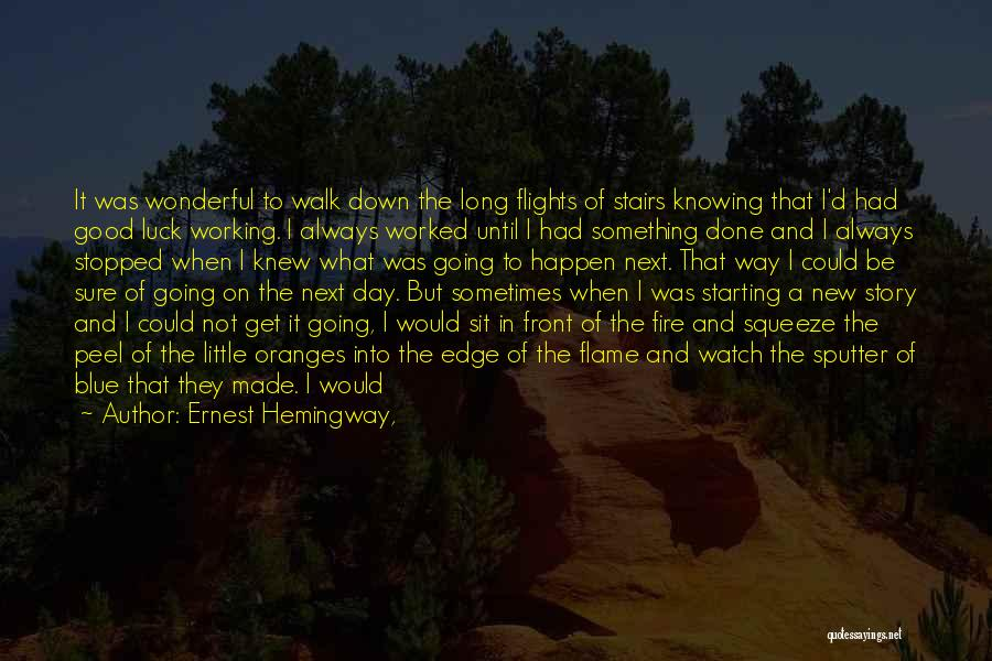 Blue Fire Quotes By Ernest Hemingway,