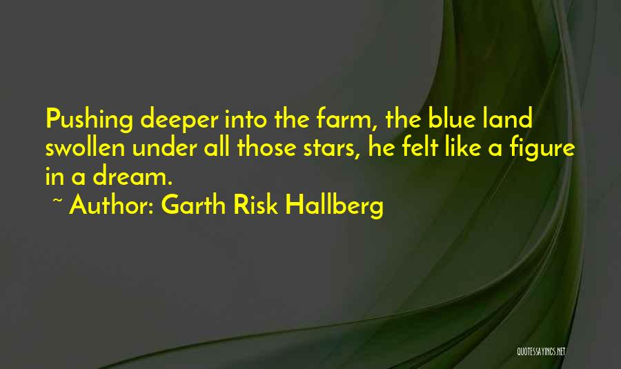 Blue Fire Quotes By Garth Risk Hallberg