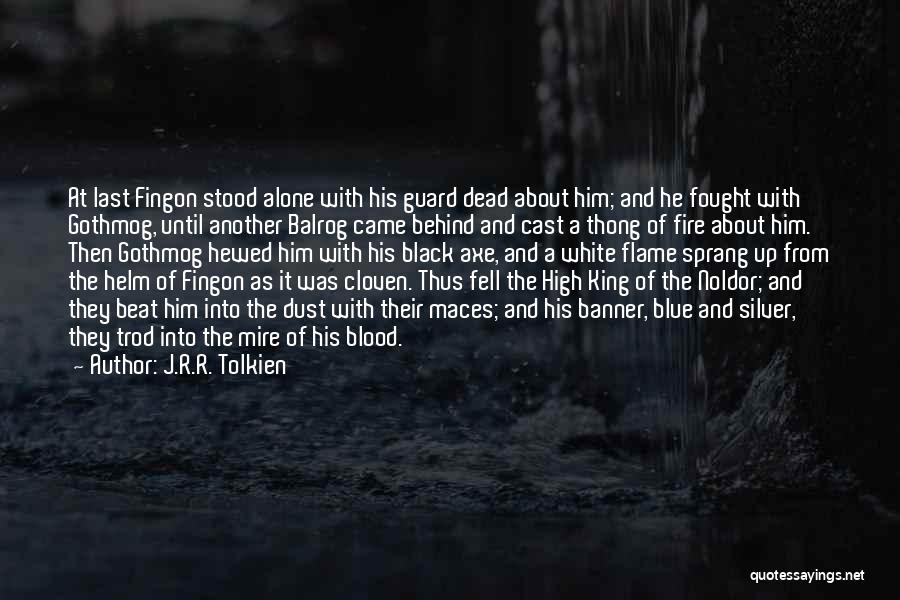 Blue Fire Quotes By J.R.R. Tolkien