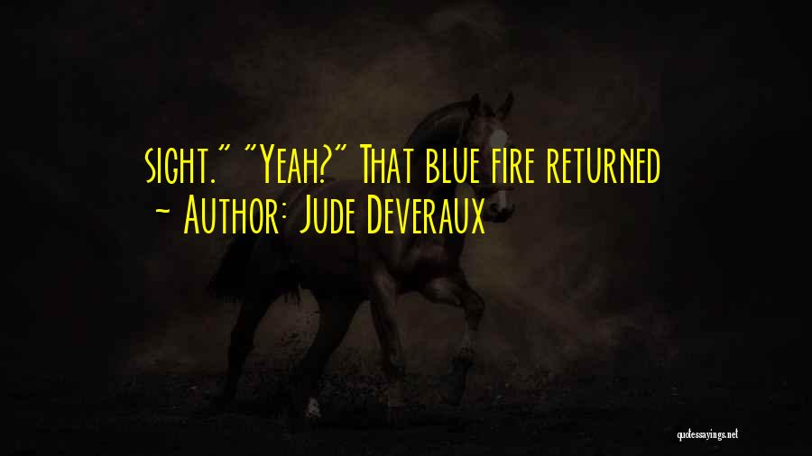 Blue Fire Quotes By Jude Deveraux