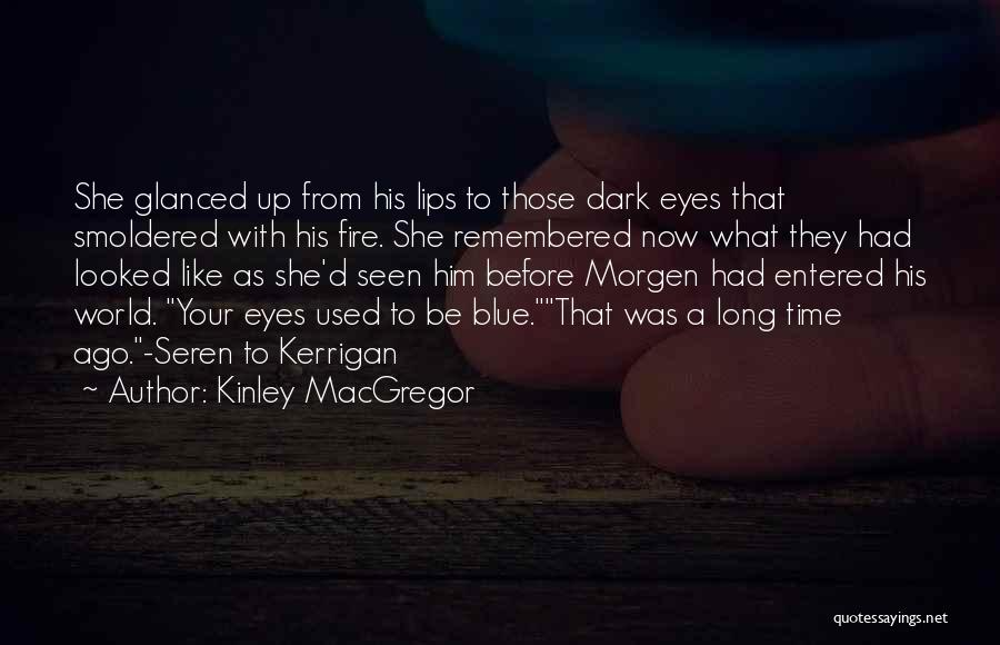 Blue Fire Quotes By Kinley MacGregor
