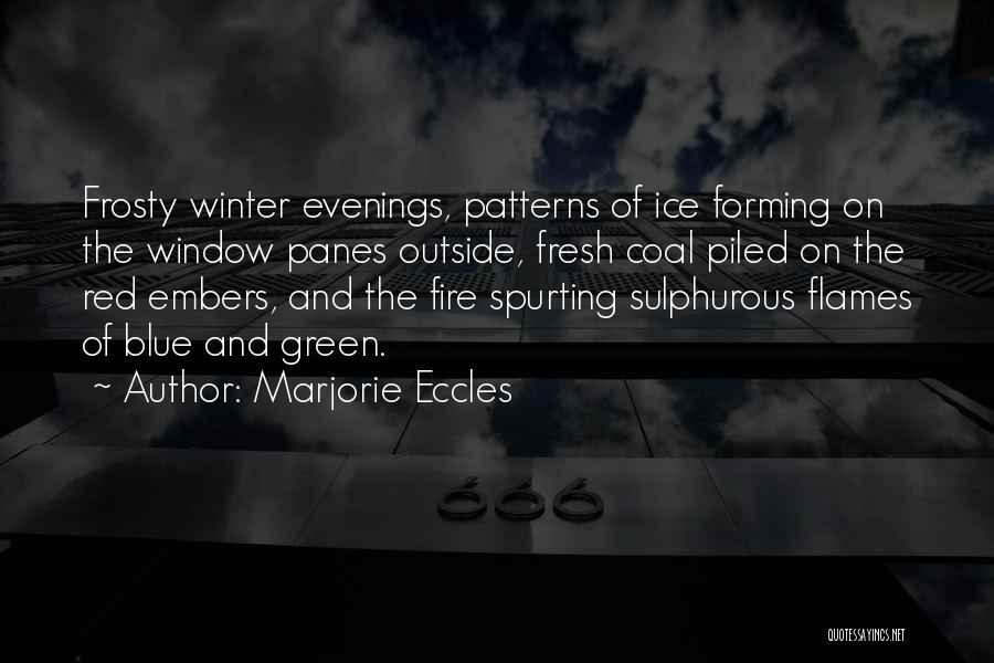 Blue Fire Quotes By Marjorie Eccles