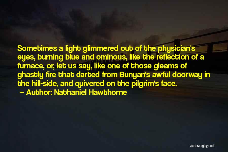 Blue Fire Quotes By Nathaniel Hawthorne