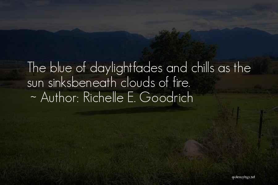 Blue Fire Quotes By Richelle E. Goodrich