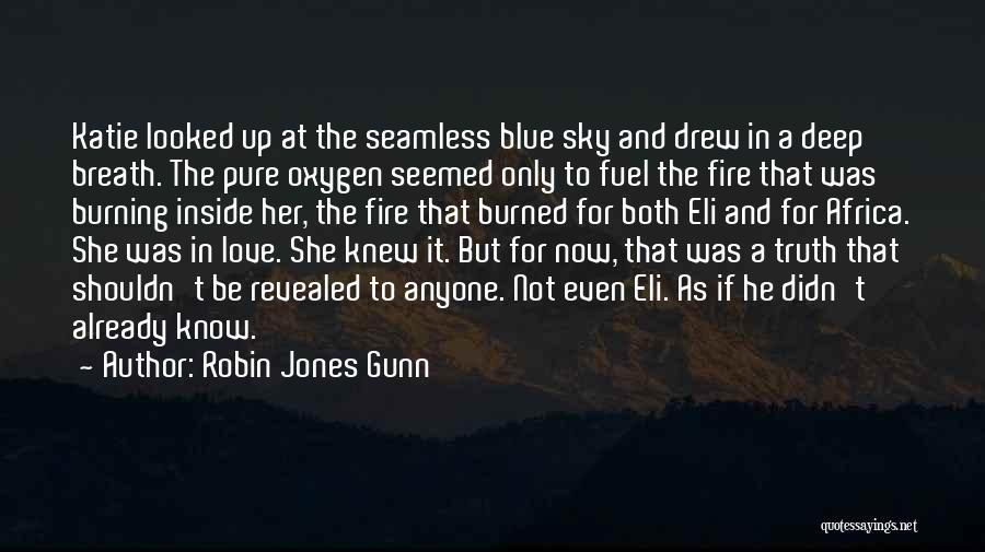 Blue Fire Quotes By Robin Jones Gunn