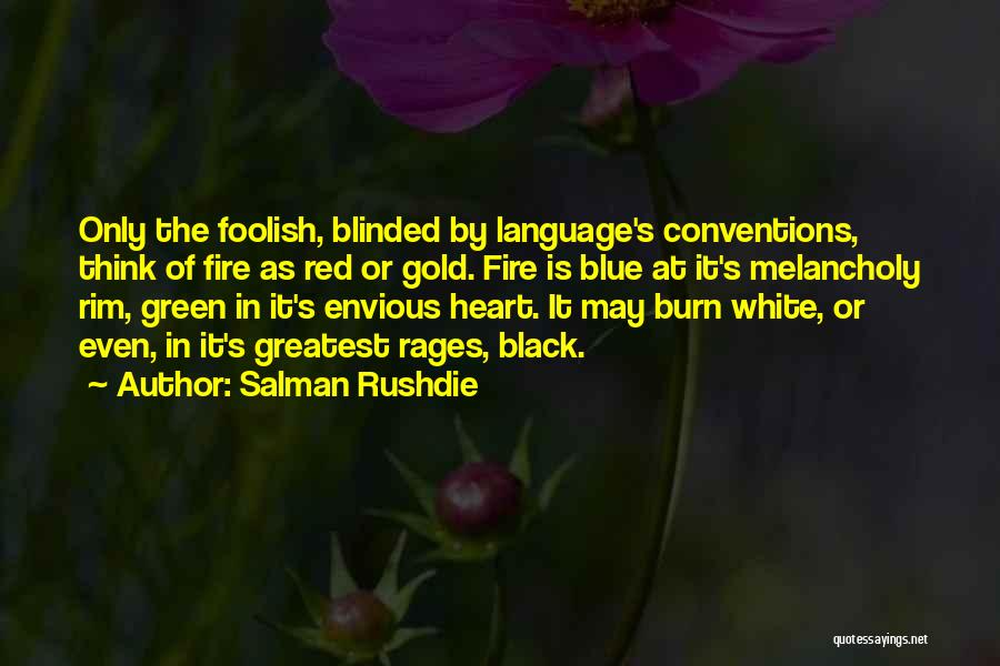 Blue Fire Quotes By Salman Rushdie