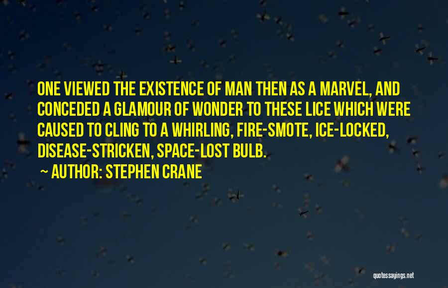 Blue Fire Quotes By Stephen Crane