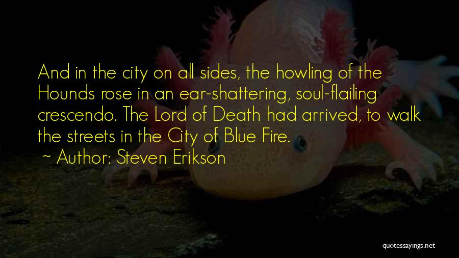Blue Fire Quotes By Steven Erikson