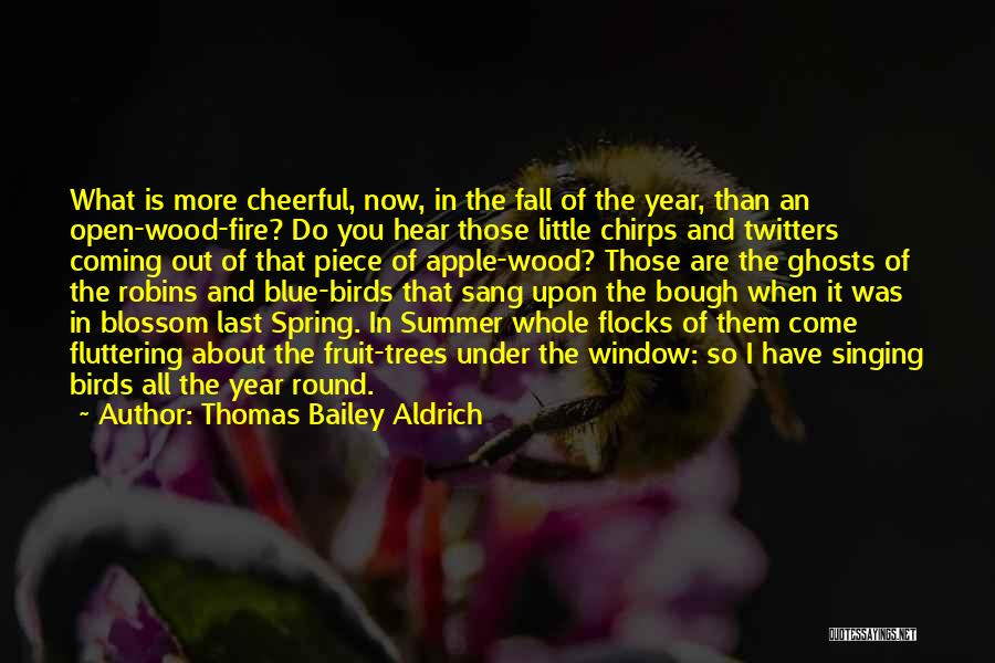 Blue Fire Quotes By Thomas Bailey Aldrich