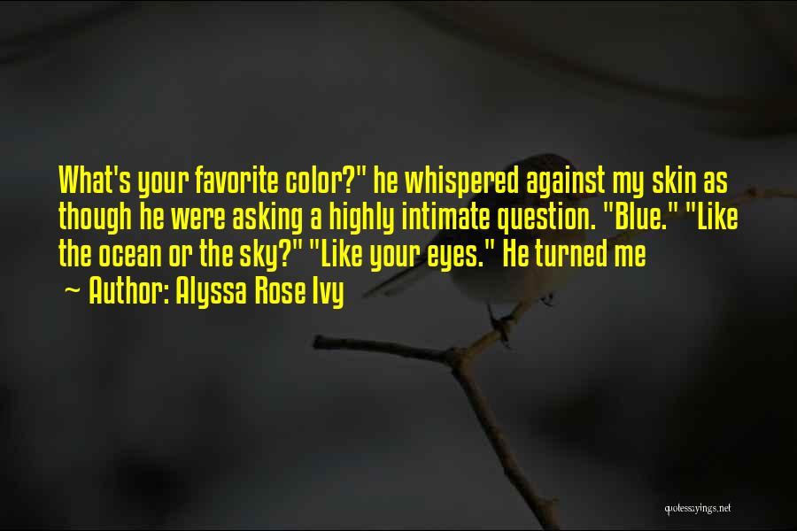 Blue Ivy Quotes By Alyssa Rose Ivy
