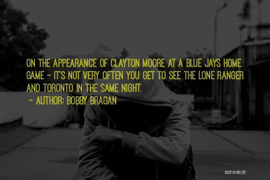 Blue Jays Baseball Quotes By Bobby Bragan