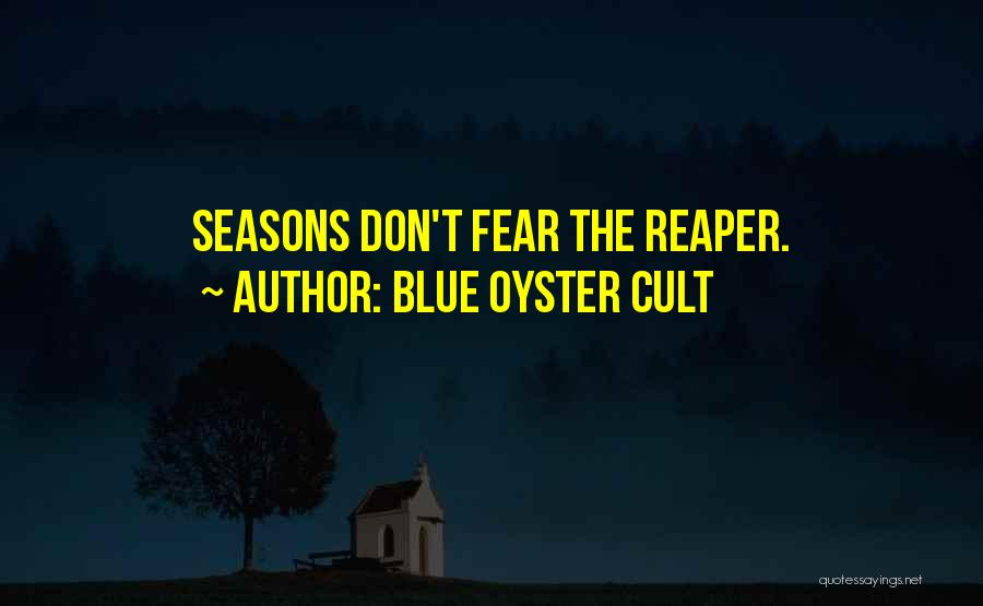 Blue Oyster Cult Quotes 206722