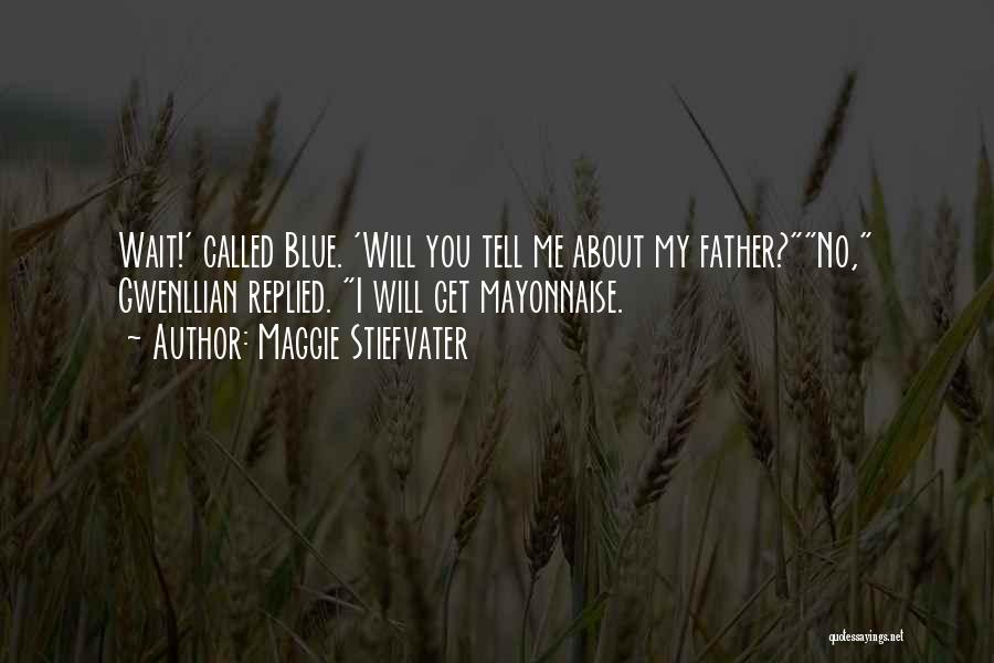 Blue Sargent Quotes By Maggie Stiefvater