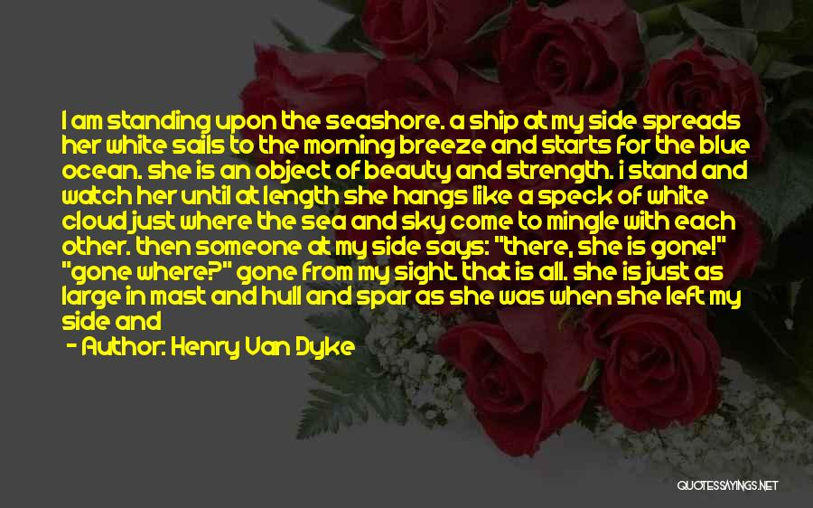 Blue Sky And Ocean Quotes By Henry Van Dyke