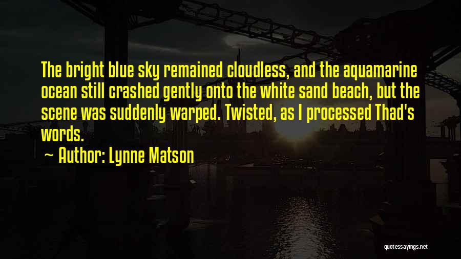 Blue Sky And Ocean Quotes By Lynne Matson