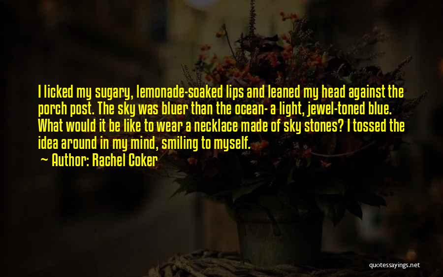 Blue Sky And Ocean Quotes By Rachel Coker