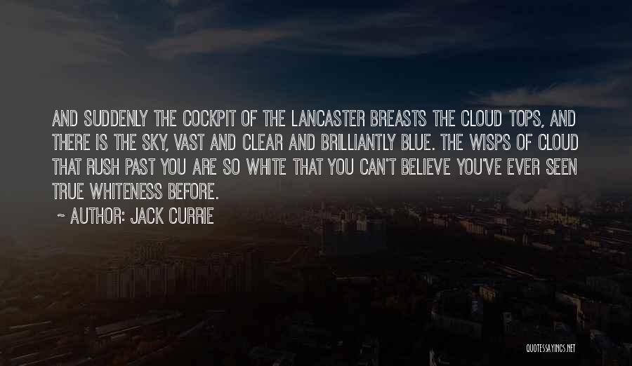 Blue Sky White Cloud Quotes By Jack Currie