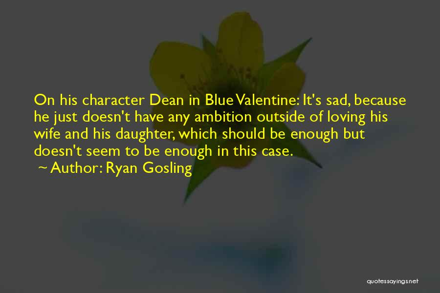 Blue Valentine Sad Quotes By Ryan Gosling