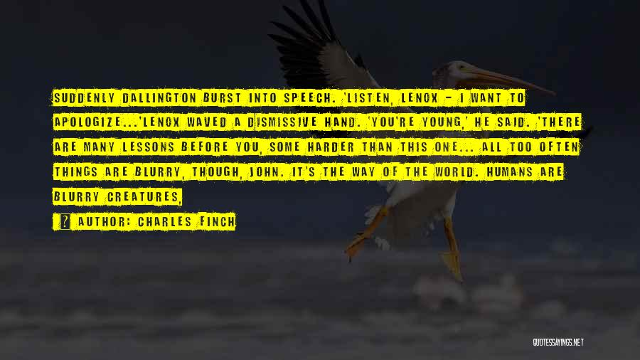 Blurry World Quotes By Charles Finch