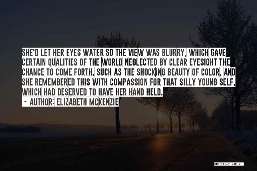 Blurry World Quotes By Elizabeth Mckenzie