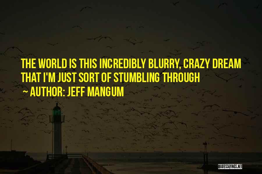 Blurry World Quotes By Jeff Mangum