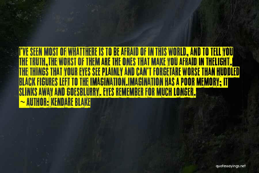 Blurry World Quotes By Kendare Blake
