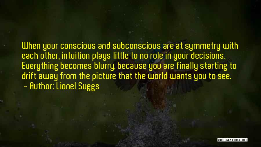 Blurry World Quotes By Lionel Suggs