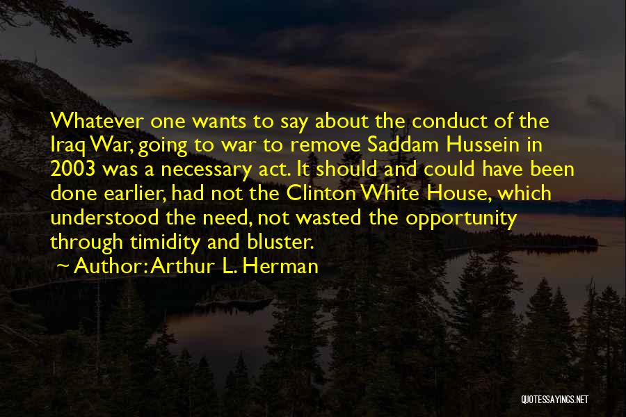 Bluster Quotes By Arthur L. Herman