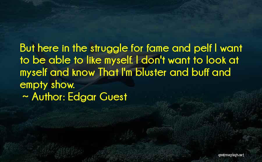 Bluster Quotes By Edgar Guest