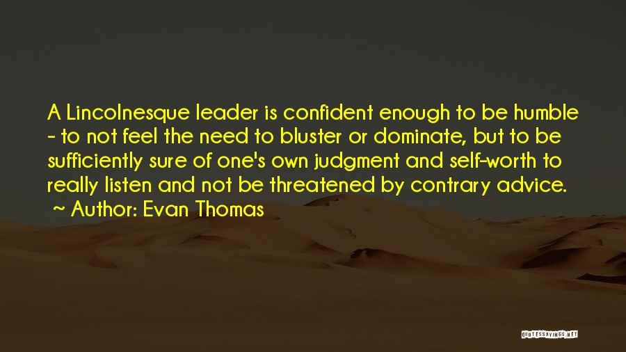 Bluster Quotes By Evan Thomas