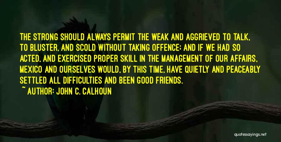 Bluster Quotes By John C. Calhoun