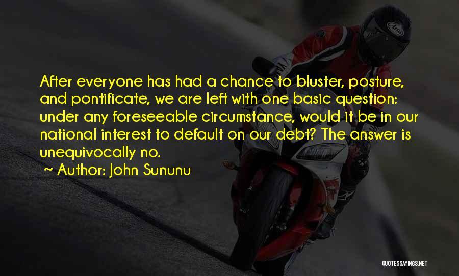 Bluster Quotes By John Sununu