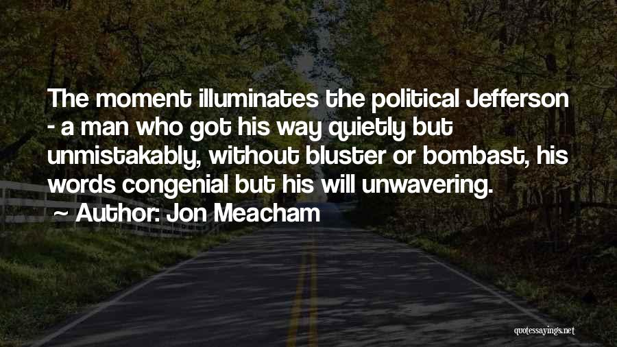 Bluster Quotes By Jon Meacham