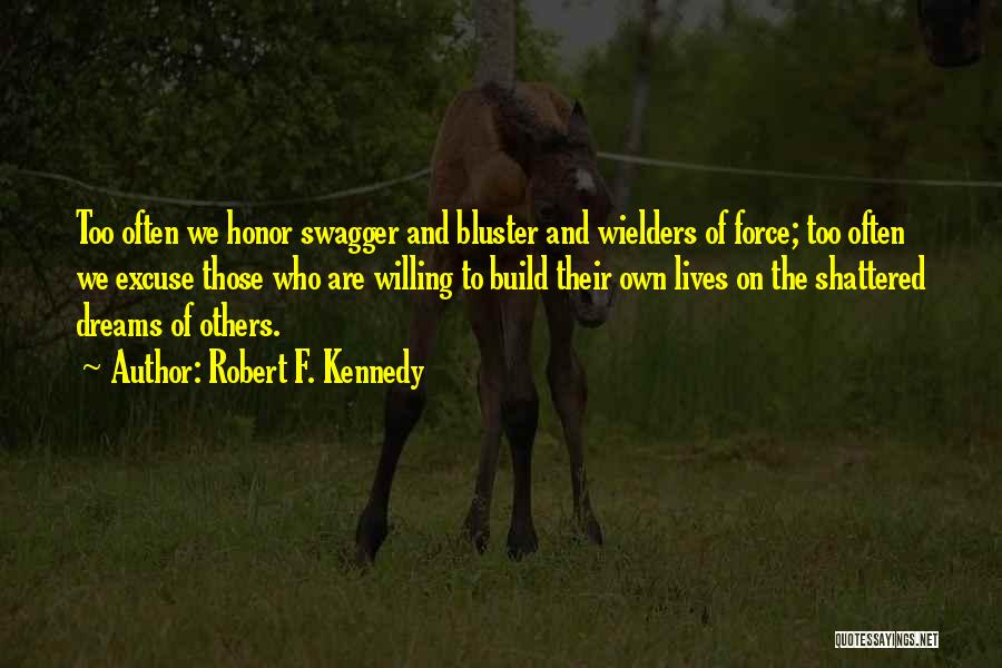 Bluster Quotes By Robert F. Kennedy