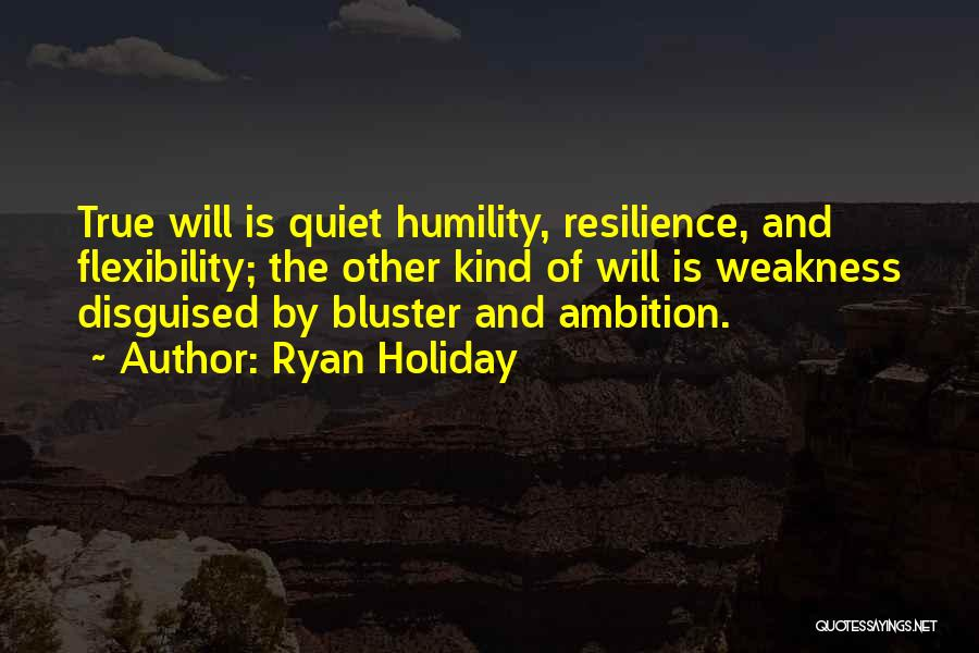Bluster Quotes By Ryan Holiday