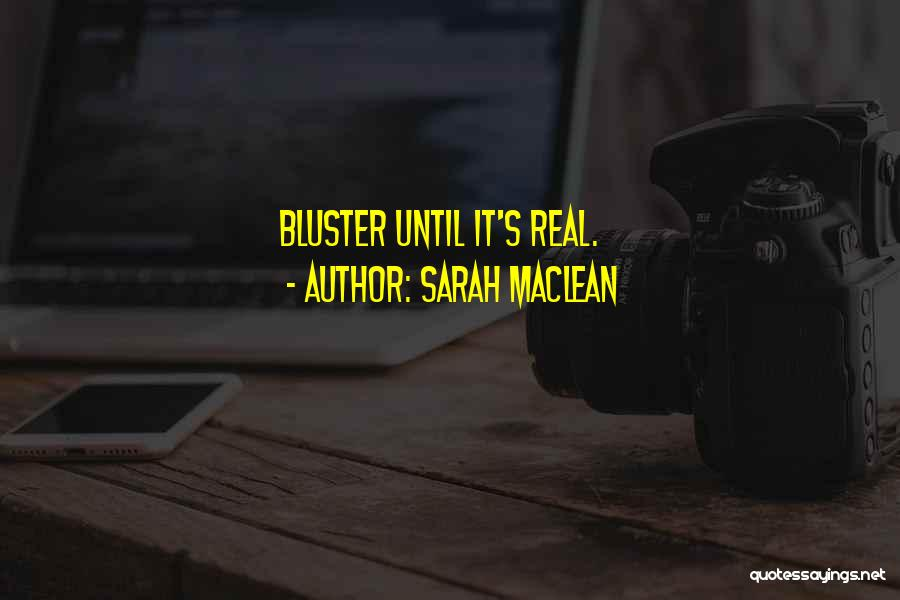 Bluster Quotes By Sarah MacLean