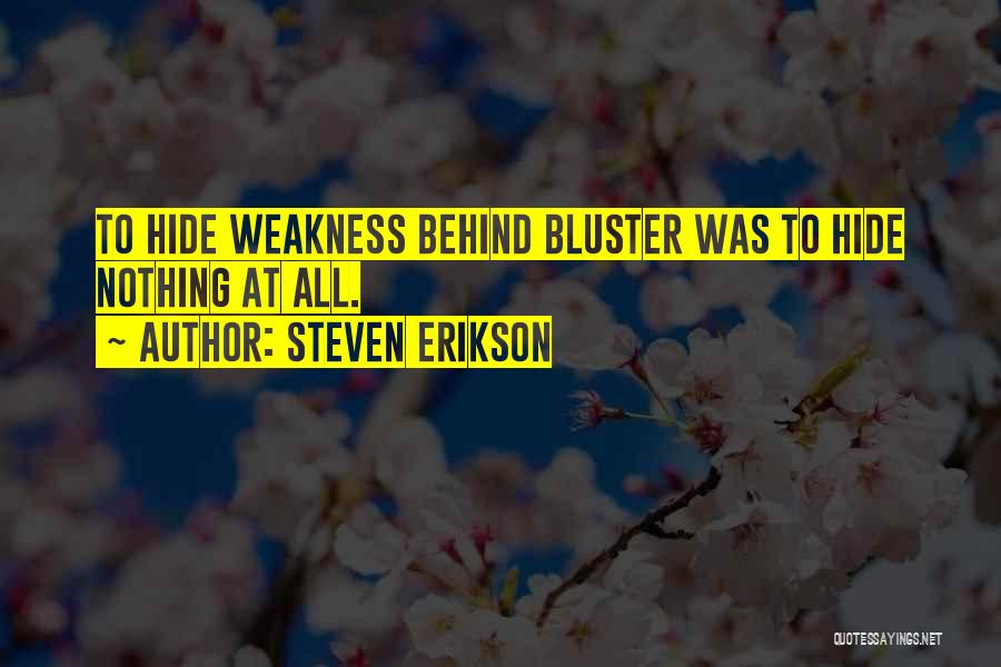 Bluster Quotes By Steven Erikson