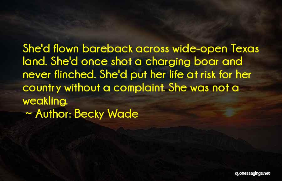 Boar Life Quotes By Becky Wade