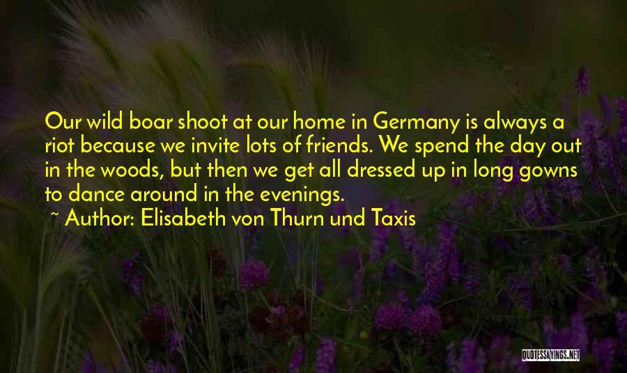 Boar Quotes By Elisabeth Von Thurn Und Taxis