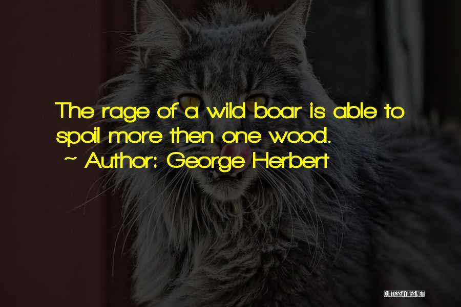 Boar Quotes By George Herbert
