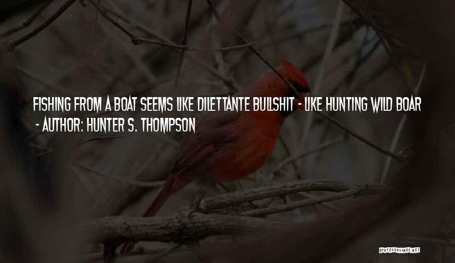 Boar Quotes By Hunter S. Thompson