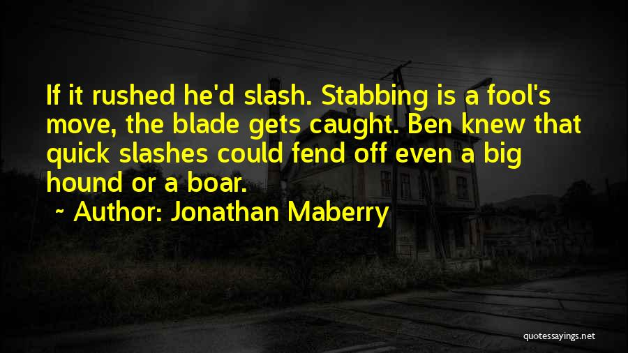 Boar Quotes By Jonathan Maberry