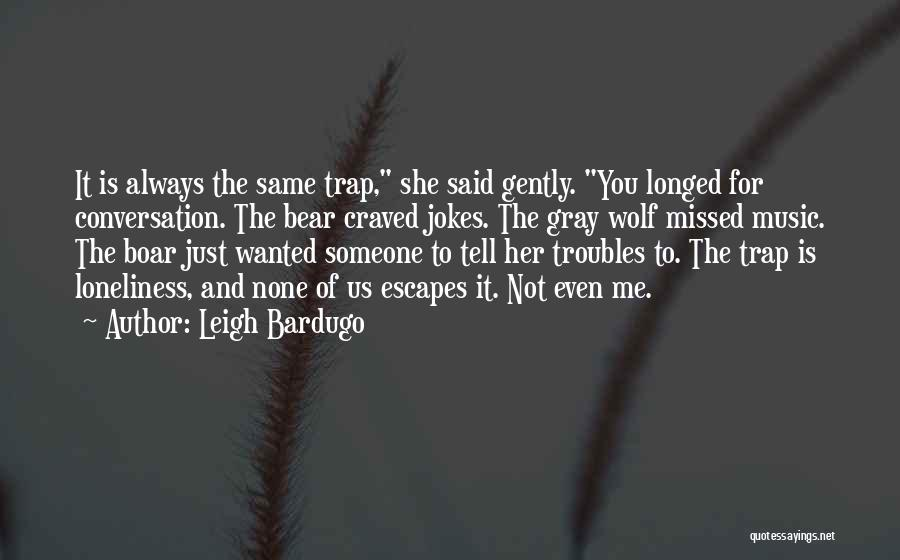 Boar Quotes By Leigh Bardugo